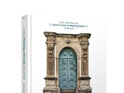 História: livro marca comemorações pelos 470 anos da Santa Casa da Bahia